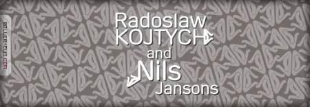 Nils Jansons & Radoslaw Kojtych
