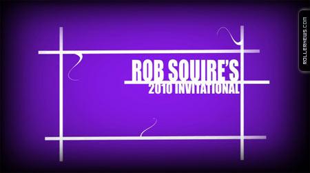 Rob Squire's 2010 Invitational