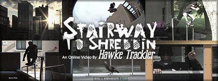 Stairway To Shreddin by Hawke Tracker