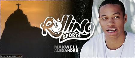 Maxwell Alexandre Rolling Sport (Brazil): Edit by Daniel Franco