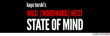Kaya Turski: Wild (Woodward) West State of Mind