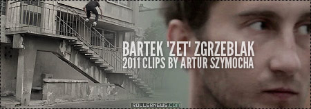 Bartek Zet Zgrzeblak (Poland): 2011 Clips
