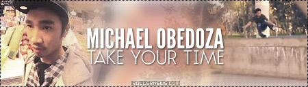 Take Your Time: Michael Obedoza