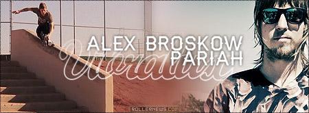 Alex Broskow: Pariah