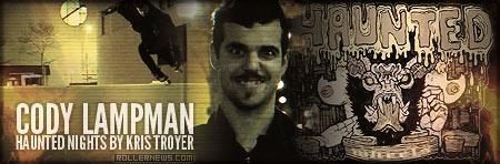 Cody Lampman: Haunted Nights by Kris Troyer