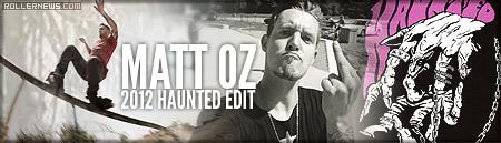 Matt Oz: 2012 Haunted Edit