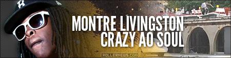 Montre Livingston: Crazy AO Soul