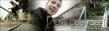 Chris Obermaier: 2012 Street Clips