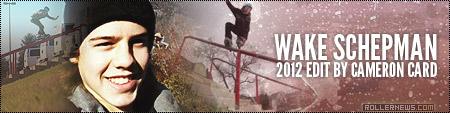 Wake Schepman: Edit by Cameron Card
