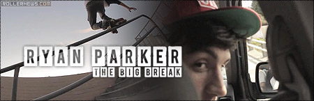 Ryan Parker: The Big Break