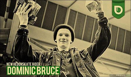 Dominic Bruce new Hedonskate rider