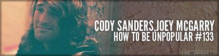 Cody Sanders: How to be Unpopular