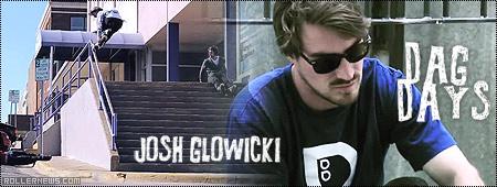 Josh Glowicki: Dag Days, Section