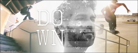 Troy Maimone: DOWN, Edit by Jordan Smith