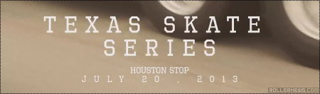 The Down Sessions: Texas Skate Series 2013 (Houston)