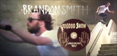 Brandon Smith: Voodoo Show Profile by Amir Amadi