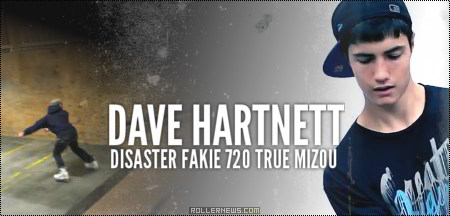 Dave Hartnett: Disaster Fakie 720 True Mizou