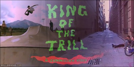 King of the Trill: a flick by Dan Armbruster