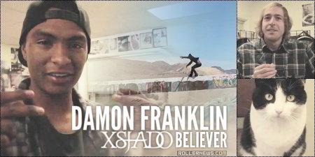 Damon Franklin (Xsjado Believer): 2014 Edit