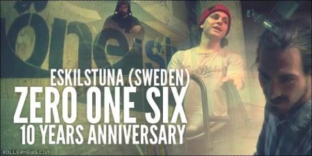 ZeroOneSix: 10 Years Anniversary (Eskilstuna, Sweden)