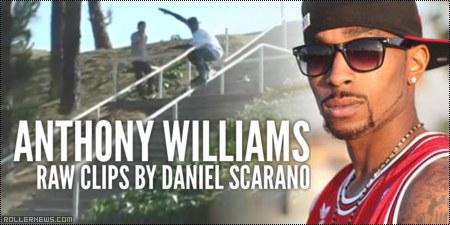 Anthony Williams: Raw Clips by Daniel Scarano