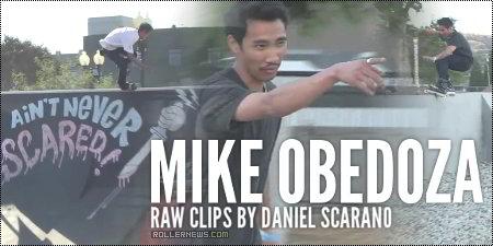 Mike Obedoza: Raw Clips by Daniel Scarano