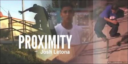 Josh Letona: Proximity