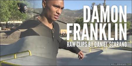 Damon Franklin: Raw Clips by Daniel Scarano