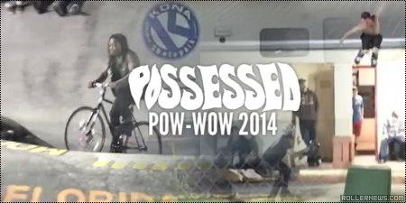 Pow-wow 2014: Possessed Edit