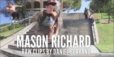 Mason Richard: Raw Clips by Daniel Scarano