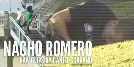 Nacho Romero: Raw Clips by Daniel Scarano