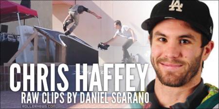 Chris Haffey: Raw Clips by Daniel Scarano