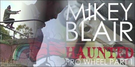 Mikey Blair: Haunted Wheels, 2014 Edit