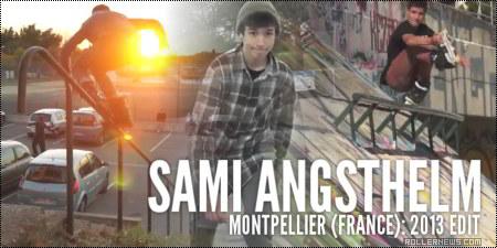 Sami Angsthelm (Montpellier, France): 2013 Edit
