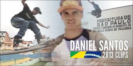 Daniel Santos (Brazil): 2013 Clips