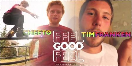 Tim Franken + Cheeto: Feel Good Feel, Split Section