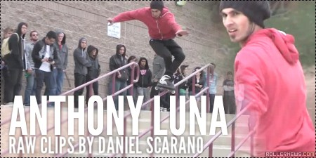 Anthony Luna: Raw Clips by Daniel Scarano