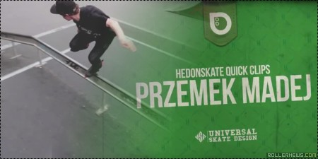 Przemek Madej (Poland): Hedonskate Quick Clips