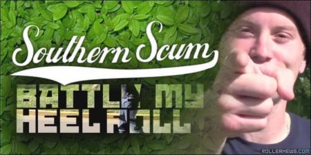 Southern Scum: Battle My Heelroll