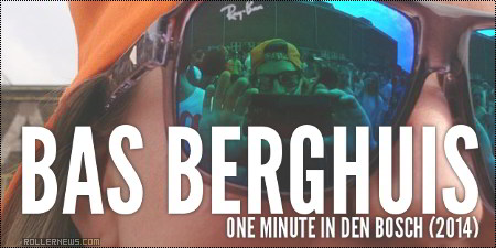 Bas Berghuis (Holland): One minute in Den Bosch (2014)