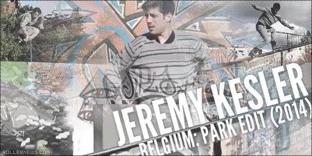 Jeremy Kesler (Belgium): Park Edit (2014)