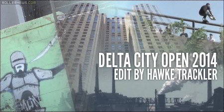 Delta City Open 2014: Edit by Hawke Trackler