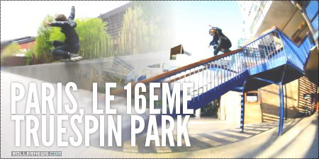 Le 16eme (Paris, 16th district) + Truespin Park (Belgium)