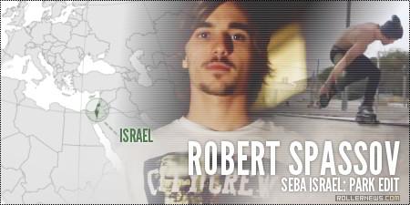 Robert Spassov (Seba Israel): 2014 Park Edit