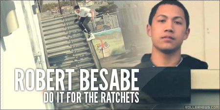 Robert Besabe: Do It for the Ratchets