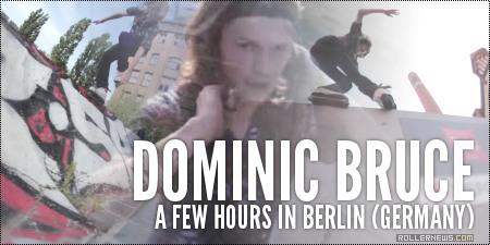 Dominic Bruce: a few hours in Berlin (Germany)