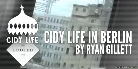 The Booted x Cidy Life: Berlin by Ryan Gillett (2014)