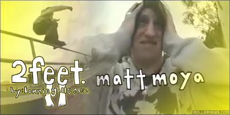 Matt Moya: 2feet Section by Lonnie Gallegos (2006)