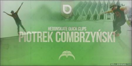 Piotrek Combrzynski: Hedonskate Quick Clips (2014)