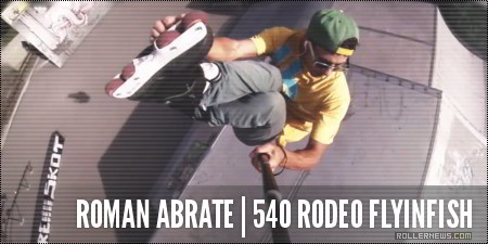 Roman Abrate: 540 Rodeo FlyinFish, GoPro Shoot
